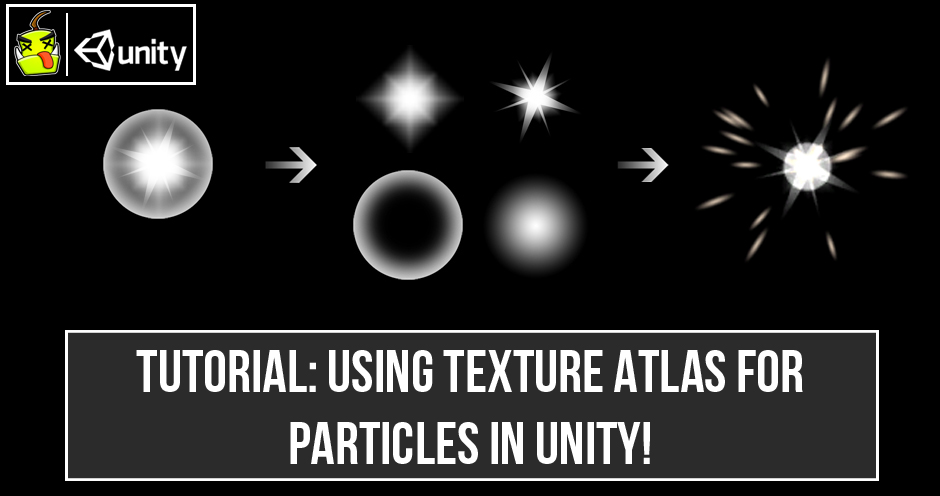 Using Optimized Texture Atlas for Particle System in Unity! - Ogre
